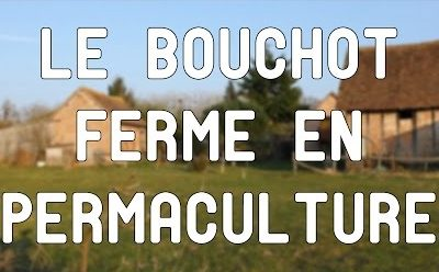 Le bouchot, permaculture, éco-construction & co